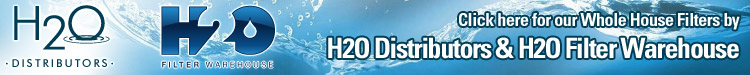 Click here for our Whole House Water Filters by H2O Distributors